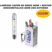 Kit Lâmpada Vapor Sódio + Reator Sódio/metálico 400w Externo