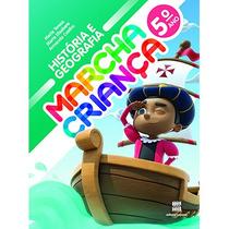 Livro Historia E Geografia Marcha Criança 5° Ano - 13ª Ediç.