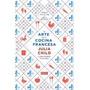 El Arte De La Cocina Francesa - Child Julia- Debate