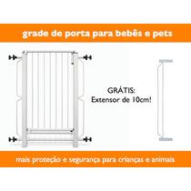Grade De Porta + Grátis Extensor De 10cm + Frete Grátis!