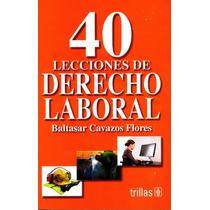 40 Lecciones De Derecho Laboral - Cavazos Flores / Trillas
