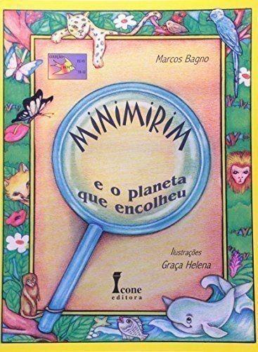 Livro Minimirim E O Planeta Que Encolheu Marcos Bagno - R$ 10,00 em ...