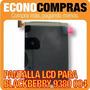 Pantalla Lcd Para Blackberry 9380 004 100% Nueva!!!!!!!!!!!!