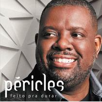 Péricles - Feito Pra Durar - Cd - Frete Grátis