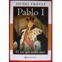 Pablo I : El Zar Que Nadie Amo Henri Troyat Nuevo