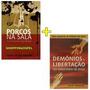 Kit Porcos Na Sala + Demônios E Libertação Ministério Jesus
