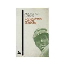 Libro Los Soldados Lloran De Noche *cj