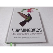 Livro Hummingbirds : A Life-size Guide To Every Species