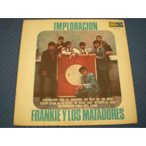 Disco Acetato Vinil Frankie Y Los Matadores Imploración Lp#