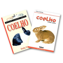 Kit 2 Livros Coelho Criação Caseira + Tudo Sobre Seu Coelho