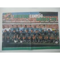 Juventude Campeão Gaúcho 1998 Poster Avulso Placar 41x26