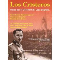 Los Cristeros Vistos Por El Coronel Leon Degrelle