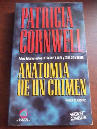 Anatomia De Un Crimen Patricia Cornwell Suspenso - Bs. 233,52 en ...