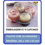 Embalagem 4 Cavidades Para Cupcake Muffins Quindin 10 Pecas
