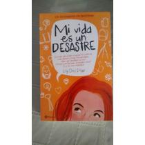 Libro Mi Vida Es Un Desastre / Lily Del Pilar