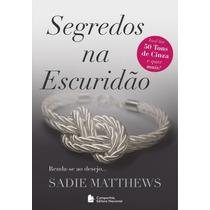 Livro Segredos Na Escuridão - Sadie Matthews-frete Barato!