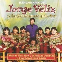 Jorge Véliz Y Los Santiagueños De Oro El Enganchado