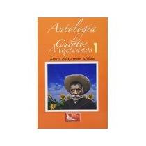 Libro Antologia De Cuentos Mexicanos 1 *cj