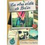 La Otra Vida De Belen. Cecilia Curbelo.