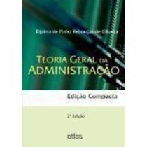 Teoria Geral Administração - Edição Compacta 2ªed