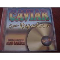 Caviar Com Rapadura- Bebo Porque Gosto De Beber