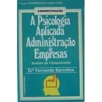 A Psicologia Aplicada À Administração De Empresas