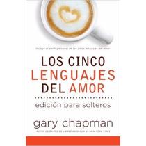 Los cinco lenguajes del amor para solteros gary chapman