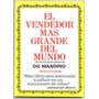 El Vendedor Mas Grande Del Mundo Og Mandino Diana