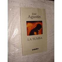 Libro La Tumba , Jose Agustin , Año 2002 , Manchas De Humed