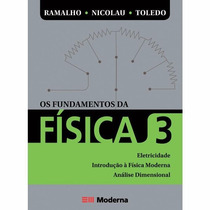 Livro Os Fundamentos Da Física - Vol. 3 Ed. Moderna