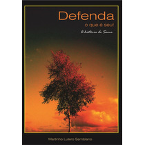 Livro Defenda O Que É Seu! (a História De Sama)