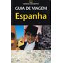 Guia De Viagem - Espanha - Pague Com Cartão Ou Boleto
