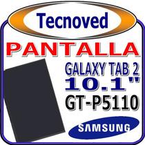 Lcd Pantalla Tableta Galaxy Tab 2 Gt-p5110 Con Instalacion