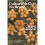 Cultura De Café No Brasil - Pequeno Manual De Recomendações