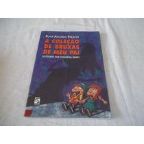 Rosa Amanda Strausz - A Coleção De Bruxas De Meu Pai