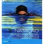 Livro Natação - Saltos Ornamentais, Polo Aquático & Nado Sin