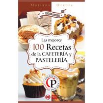 Ebook Las 100 Mejores Recetas De La Cafeteria Y Pasteleria