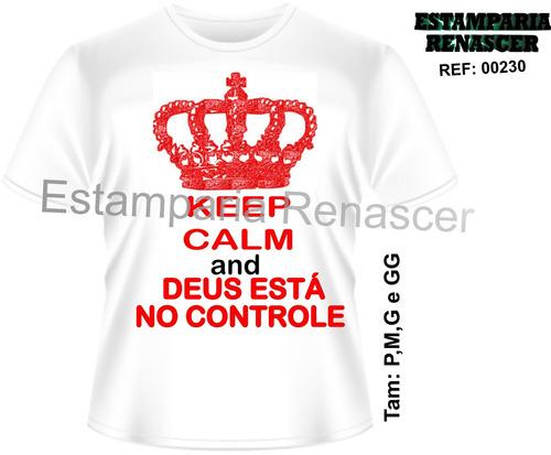 Camisetas Evangélicas Personalizadas Keep Calm - R  25 acd42bae4c8