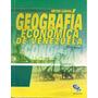 Geografía Económica De Venezuela 5° Año (nuevo)