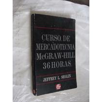 Libro C. De Mercadotecnia Mac Graw Hill , 36 Horas , Jefrey
