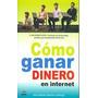 Como Ganar Dinero En Internet; Juan Antonio Gue Envío Gratis