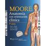 Anatomía Con Orientación Clínica - Moore 7 Ed Digital