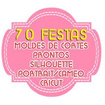 70 Festas Prontas - Silhouette Cameo - Kits Digitais Show