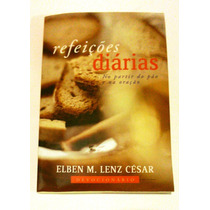 Refeições Diárias No Partir Do Pão E Na Oração Elben M. Lenz