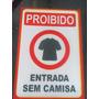 Placa Sinalizadora - Proibido Entrada Sem Camisa