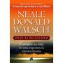 •NEALE DONALD WALSCH - DIOS ES FELICIDAD