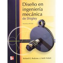 Libro Diseño En Ingenieria Mecanica De Shigley + Regalo