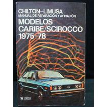 Manual De Reparación Y Afinación. Modelos Caribe / Scirocco
