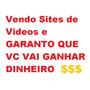 Compre Um Site De Videos E Começe A Ganhar Dinheiro