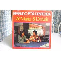 Lp Zé Maria E Delvair-bebendo Pos Despedida 1976 .